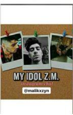 My Idol Z.M. (Instagram Chat) #Wattys2017 by malikxzyn