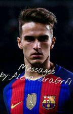 Message - Denis Suarez FF. by AlexandraGrf1