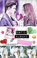 Until Always (Sesul) by sullicoupleshipper17