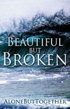 ☆ Beautiful But Broken ☆ by AloneButTogether