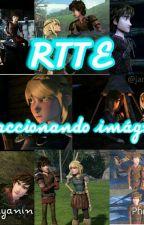 RTTE Reaccionando Imágenes  by valitayanin