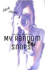 My Random Snaps by OneAwkwardPerson