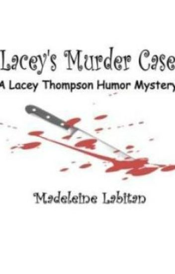 Lacey's Murder Case (A Lacey Thompson Humor Mystery)