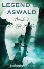 LEGEND OF ASWALD - The Gift Holder by KatherineTriney