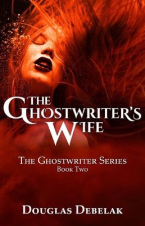 The Ghostwriter's Wife by DouglasDebelakAuthor