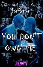 You Don't Own Me | Harley Quinn x Joker | by JulEmiTV