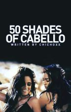 50 Shades of Cabello by chichoxx