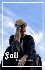 Fall Third Season ||| by CryJaureguisz