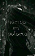 Nacida en palacio by Pambicornio2003