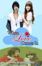 WHEN LOVE COMES IN (MBES 1st Side Story) by CylieSapphire