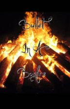 Bullet In A Bonfire by SPaige0615