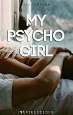 My Psycho Girl (Married To A Retard Spin-off) by marielicious