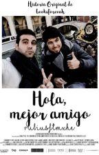 Hola, mejor amigo | wigetta by rubiusftmxhe