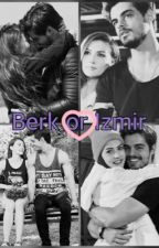 Berk or Izmir? by NonaHoran1993