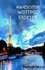 ♥ Awesome Wattpad Stories ♥ by scarlettwishes