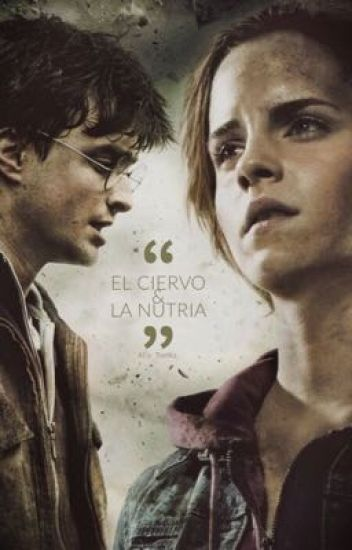 """""""El ciervo & la nutria"""" - Una historia Harmione"""