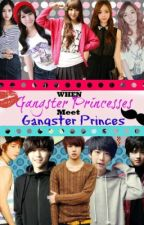 When Gangster Princesses meet Gangster Princes (ON GOING) by Abbybimomo