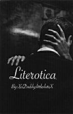 Literotica by XxDaddyslittleslutxX