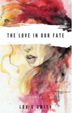 The love in our fate by louggsmith