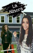 La Niñera. Lauren Cimorelli y tu (Terminada) by LaurCimQueen