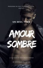 Amour Sombre - [Never Give Up] by Kroniqueuse_Totina
