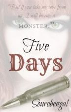 Five Days by SOUROBENGAL