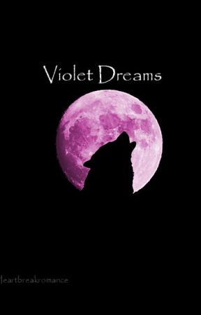 Violet Dreams by Heartbreakromance