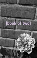 [book of two] by hgtvgoth