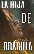 La Hija de Drácula (#Diamante2017) by melany0706