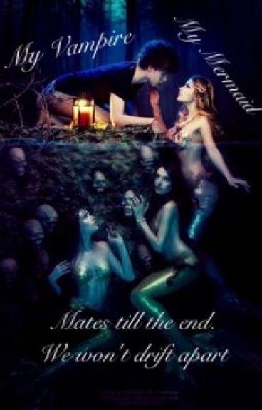 My vampire mate, My mermaid mate