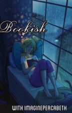 Bookish (My Random Thoughts about Percabeth, Fandoms, Characters, and Percabeth) by ImaginePercabeth