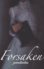 Forsaken [Penny Dreadful Fanfiction || Victor Frankenstein] by jaxmotionless