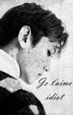 je t'aime idiot // byun baekhyun by jenniua