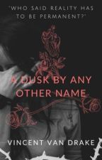 A Dusk By Any Other Name (BoyxBoy) by Apathetic_Docterine
