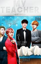 My Teacher by BangtanLoverAnys