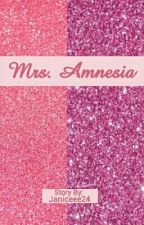Mrs. Amnesia [COMPLETED] by Janiceee24