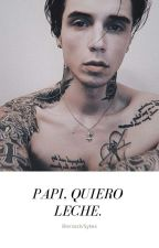 Papi quiero leche || Sysack  by MaliaGS