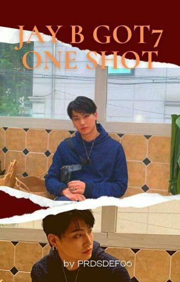JB GOT7 One Shot - Jiea🌹 - Wattpad