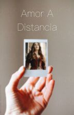 Amor A Distancia  by winterwitchfanfics