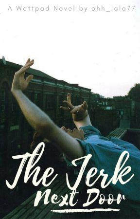 The Jerk Next Door by Ohhlala_77