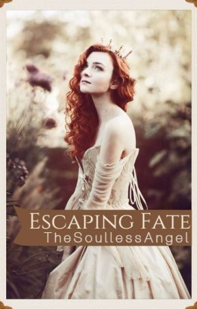 Escaping Fate by TheSoullessAngel