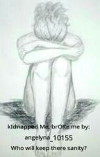 Kidnapped Me, Broke me by Angie_19_