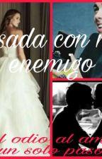 Casada con mi enemigo(Mario Bautista Y Tu) by AlexaRojas8