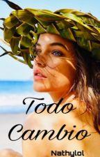 Todo Cambio© #2  by Nathylol