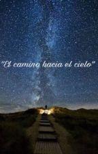 El camino hacia el cielo. by WendyMuiz