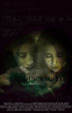 Love Incredible Camren by Touchofyourdraw