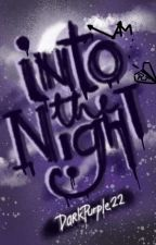 Into The Night by DarkPurple22