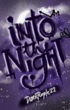 Into The Night by DarkPurple_22