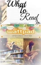 What to read in Wattpad by Thisiznutmeg