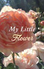 My little flower; l.s by Larryshuck